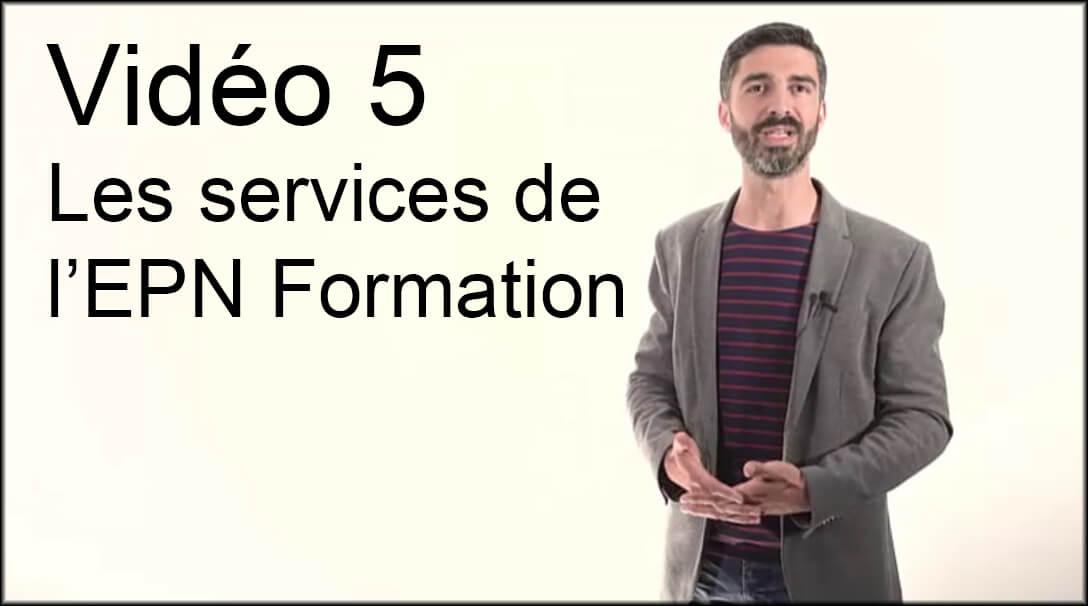 Vidéo 5 : Les services de l'EPN Formation